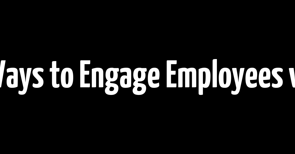 5 Creative Ways to Engage Employees with HR Tech