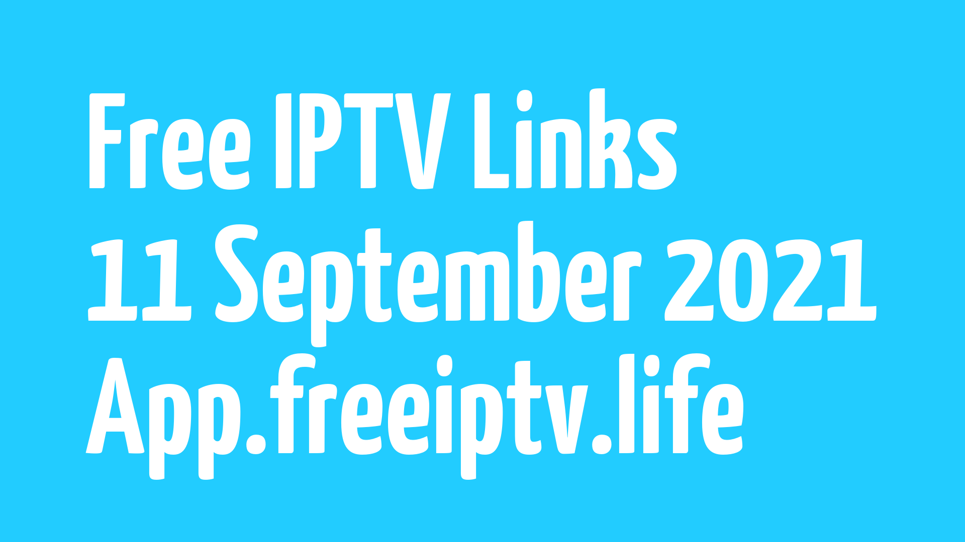 FREE IPTV LINKS | DAILY UPDATED M3U PLAYLISTS | 11 SEPTEMBER 2021