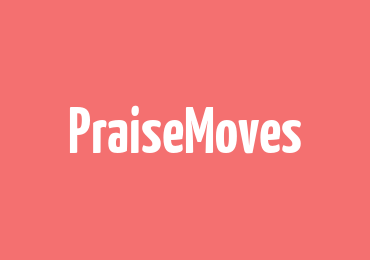 The Real Foundation of PraiseMoves (it's not exercise!)