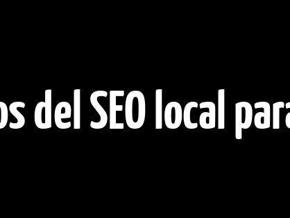 Beneficios del SEO local para los negocios en internet