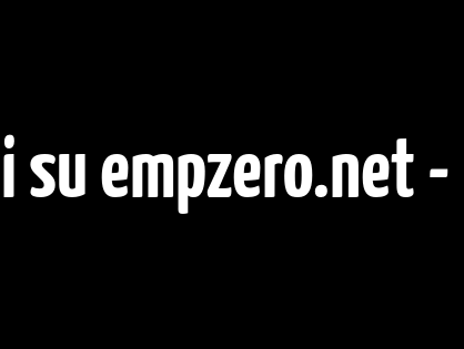 Benvenuti su empzero.net - it cure your graphics