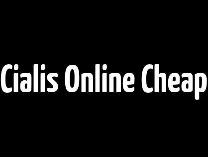 Cialis Online Cheap