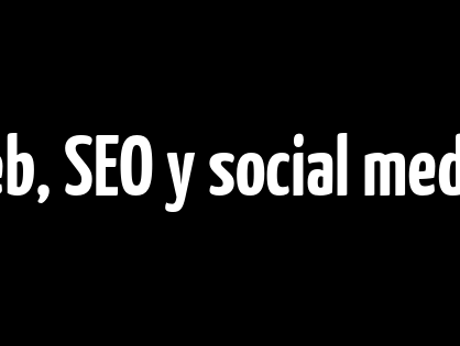 Diseño web, SEO y social media, los tres ejes del marketing digital