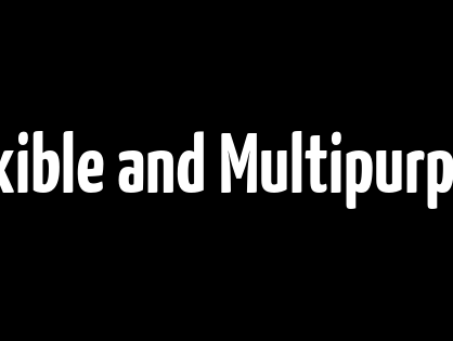Flexible and Multipurpose