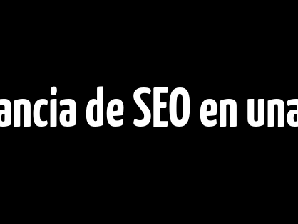 La importancia de SEO en una campaña de marketing digital