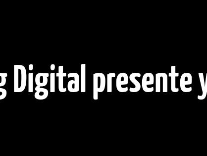Marketing Digital presente y futuro de las empresas