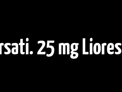 Soddisfatti o rimborsati. 25 mg Lioresal Prezzo basso In linea in South El Monte, CA. Spediamo con lo SME, Fedex, UPS e Altro