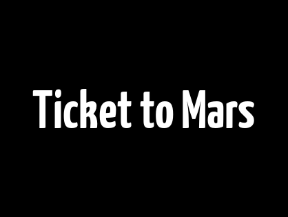 Ticket to Mars
