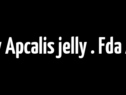 Where I Can Buy Apcalis jelly . Fda Approved Drugs