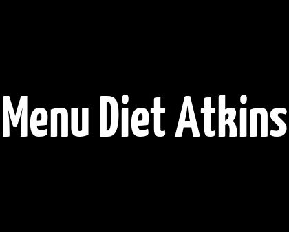 Menu Diet Atkins