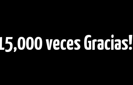 15,000 veces Gracias!!