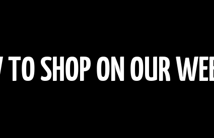 HOW TO SHOP ON OUR WEBSITE