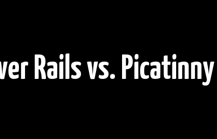 Weaver Rails vs. Picatinny Rails