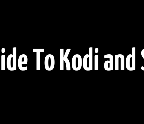 A Step by Step Guide To Kodi and Streaming Movies or TV Shows