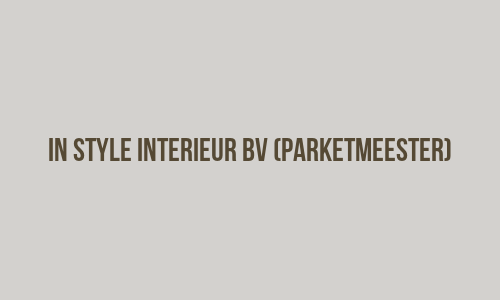 In Style Interieur BV (parketmeester)