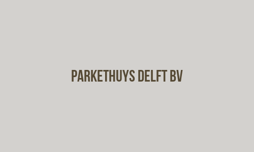 Parkethuys Delft BV