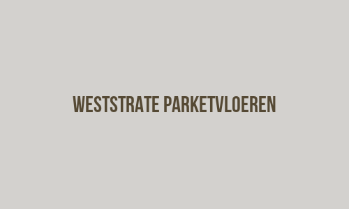 Weststrate Parketvloeren