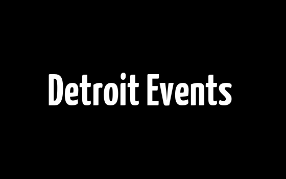 Detroit Events & Happenings