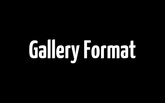 Gallery Format