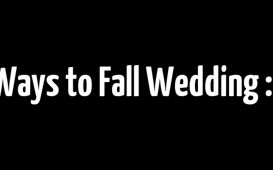The Best Ways to Fall Wedding :: Part Two